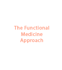The Functional Medicine Approach